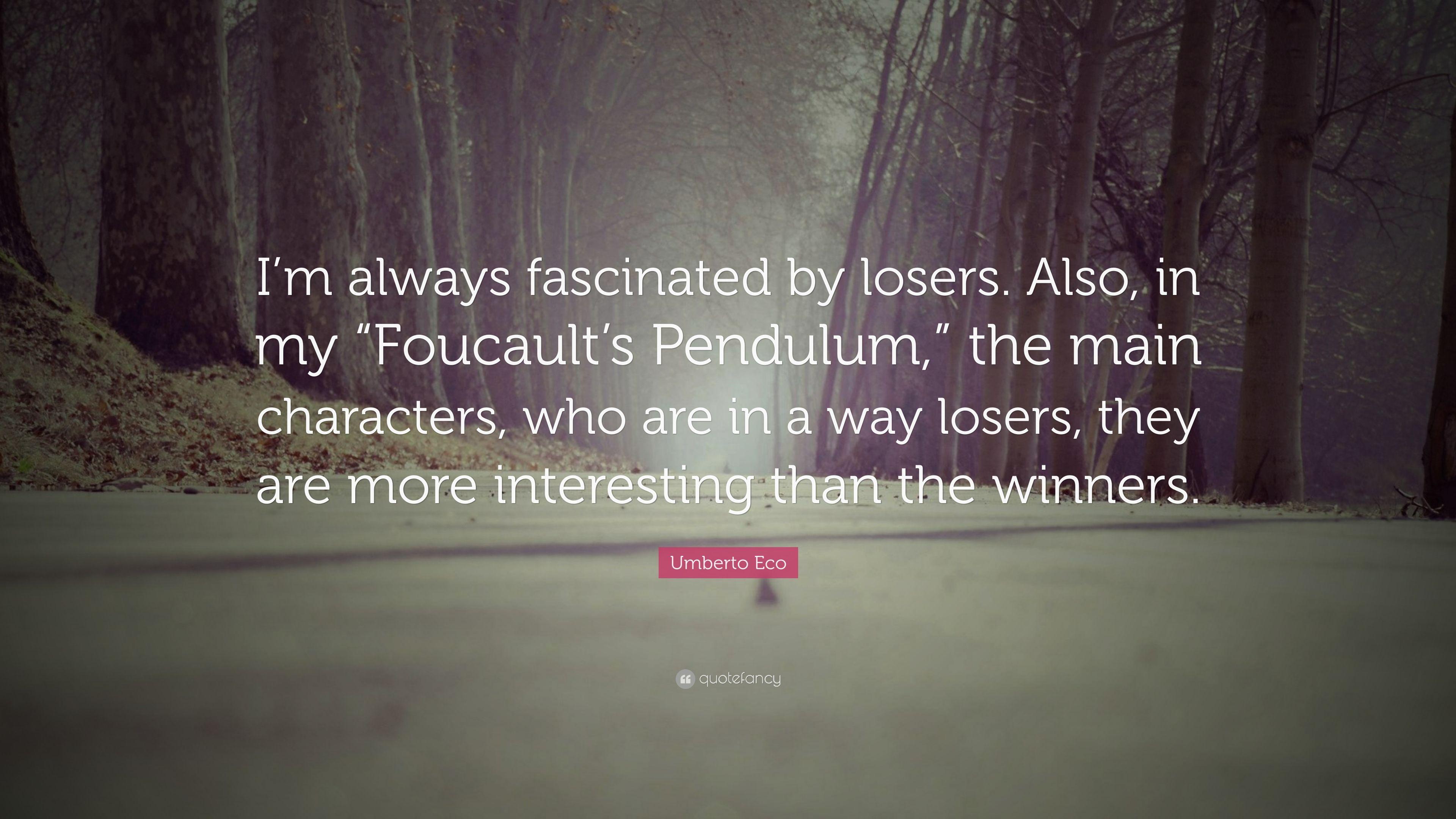 Umberto Eco, Pendulul lui Foucault, citat
