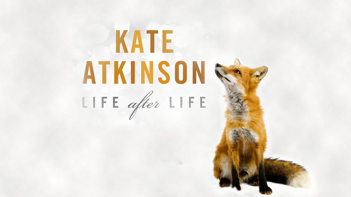 Cele mai valoroase 11 cărţi ale secolului al XXI-lea, Life After Life, Kate Atkinson, Sursa BBC
